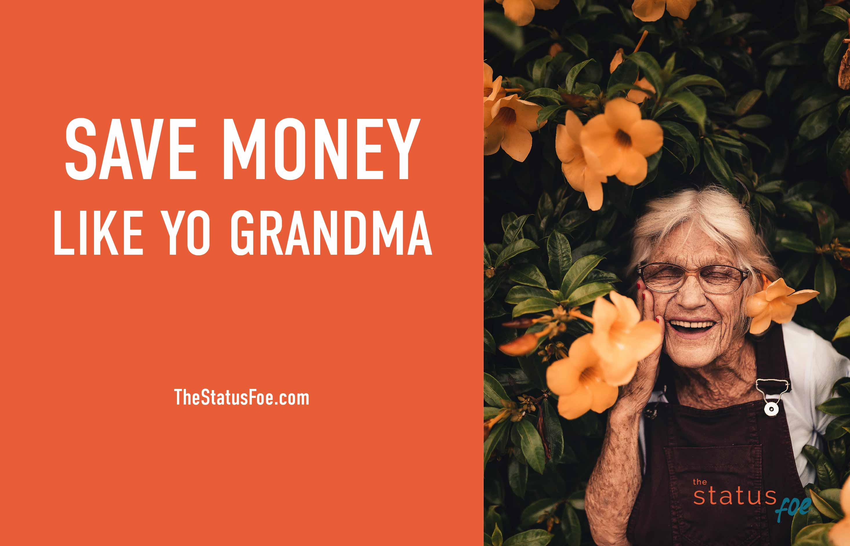 Save Money like yo Grandma.