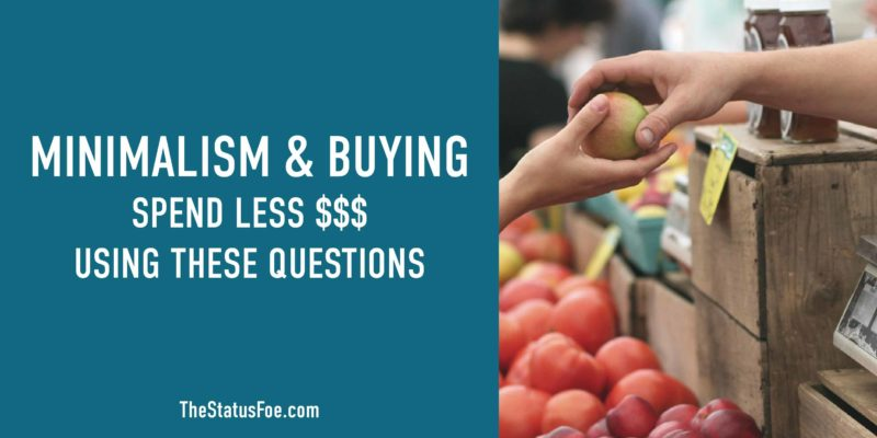 MINIMALISM + BUYING (How to spend less money by asking yourself these simple questions.)