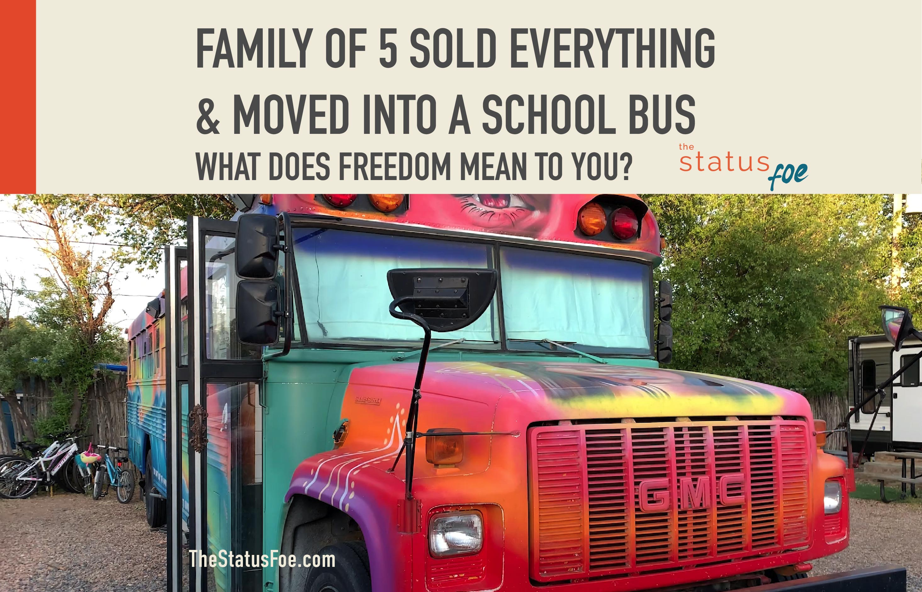 Family of 5 Sold Everything & Moved Into a Skoolie (School Bus) – What does freedom mean to you?