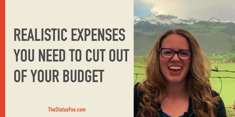 Realistic expenses you need to cut out of your budget