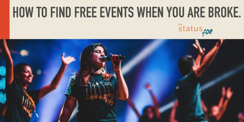 How to find FREE events when you are broke.