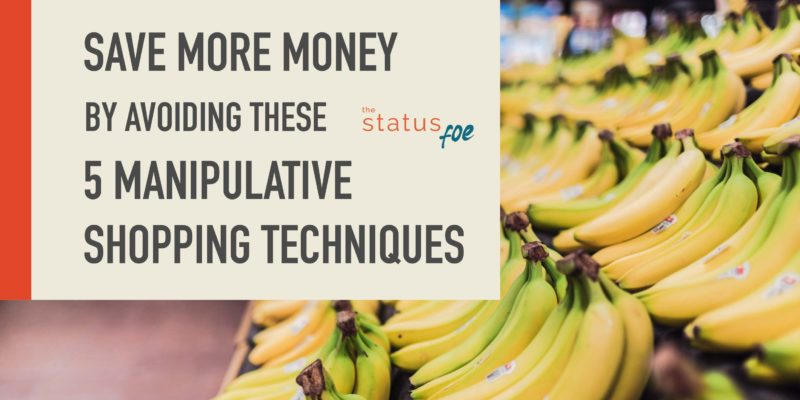 Save More Money by Avoiding These 5 Manipulative Shopping Techniques