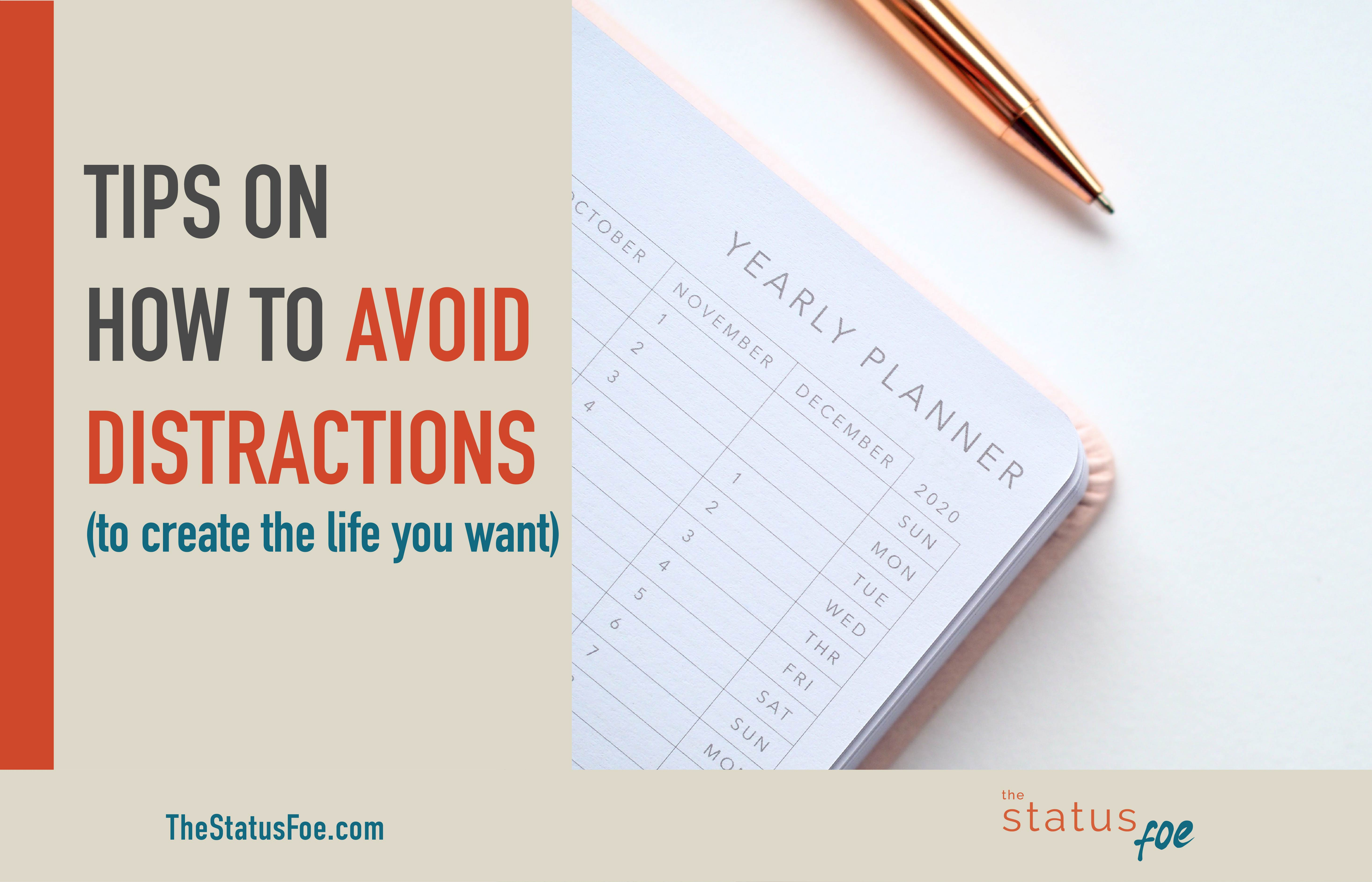 Tips on how to avoid distractions (to create the life you want)