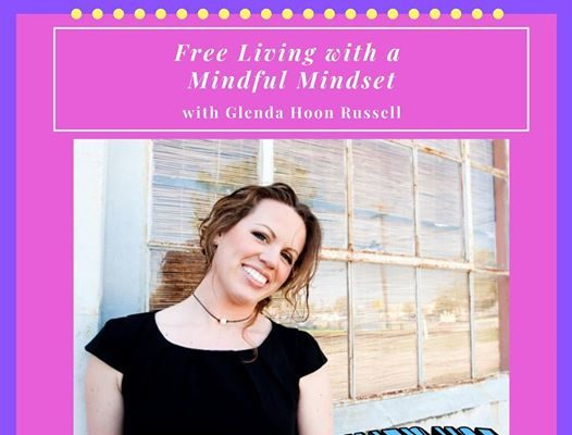 New Podcast! Free Living with a Mindful Mindset